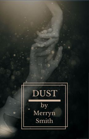 Dust by FickleLife