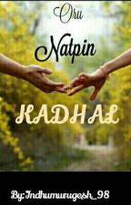 Oru Natpin Kadhal by Indhumurugesh_98