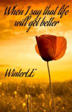 When I say that life will get better by WinterLE