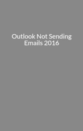 Outlook Not Sending Emails 2016 - How to Fix Outlook 2016 Unable to