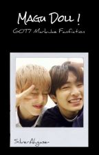 [SU] Magu Doll! | Got7 MarkJae Malay Fanfic by SilverAhgase-