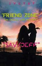 """ FRIEND ZONE""(completed) by iyetot"