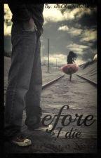 Before I Die by _teardrops