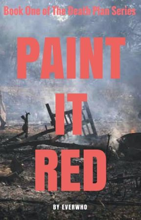 Paint It Red [BOOK ONE OF THE DEATH PLAN SERIES] by EverWho