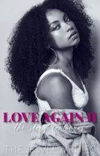 Love Again II (Jacob Latimore Sequel) by gvldenjewel