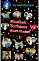MineCraft Youtubers Short Stories  by AC_Craft481