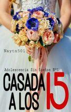 Casada a los 15 (A.S.S.#1) by NaherrySantana
