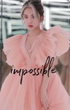 impossible • bwoo by incorrectmaia