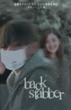 backstabber • kim taehyung [completed]  by -Baekcon