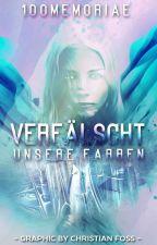 Verfälscht - Unsere Farben by 100Memoriae