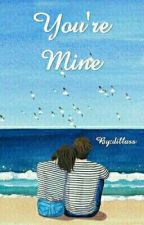 YOU'RE MINE by dillass