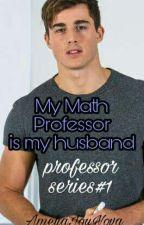 My Math Professor is my Husband by R1tobeexact