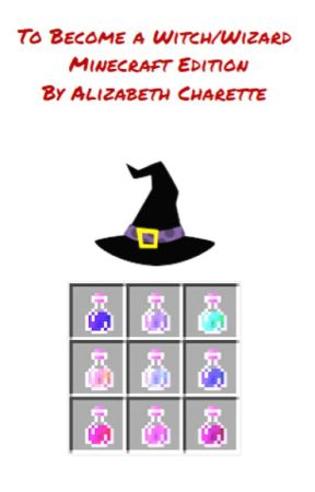 To Become a Witch/Wizard (Minecraft Edition ) by Izzy4sian