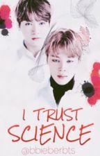 I Trust Science |Jikook| by bbieberbts