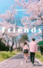 Friends by watahashii