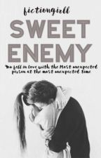 Sweet Enemy  by Fictiongirll