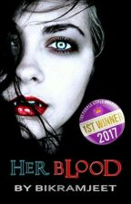 Her Blood (#Wattys2018) by _bikramjeet_