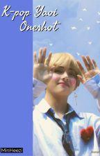 K-pop Yaoi Oneshot (Javítás alatt) by MinHeezi