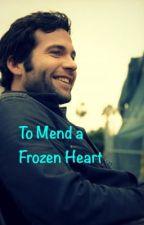 To Mend a Frozen Heart by wonderwoman_247