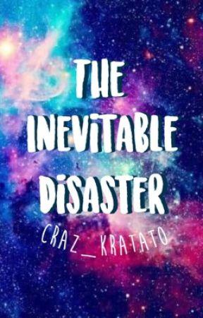 The Inevitable Disaster || Jerrie by Craz_Kratato