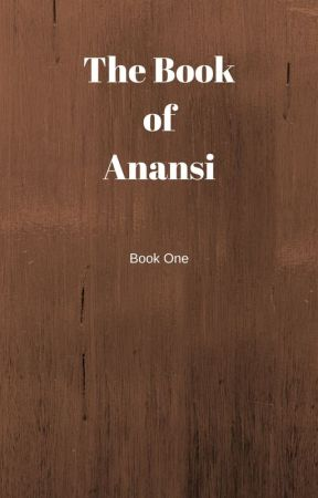 The Book of Anansi -Book One by gaylap28