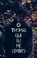 O Thomas que eu me lembro (P.O.V: Maven Calore) by asherlockian