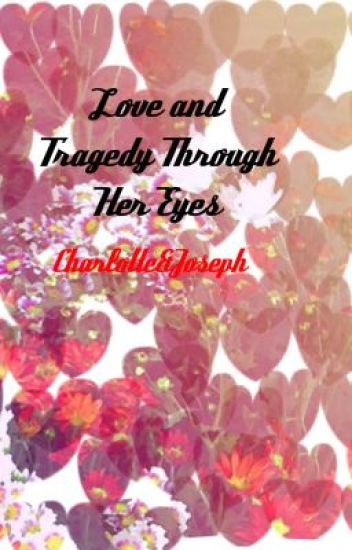 Love and Tragedy Through Her Eyes