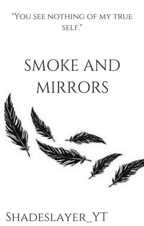 Smoke and Mirrors by Shadeslayer_YT