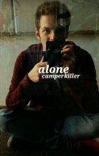 ALONE; CamperKiller by S7ORMy