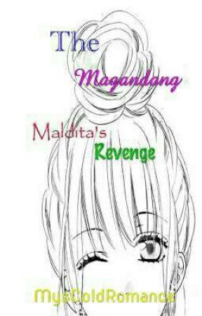 The Magandang Maldita's Revenge (On Going) by MysColdRomance