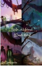 Hello....old friend (Danti story) by spookyeevee