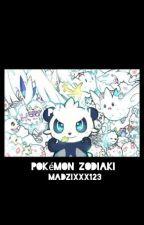 Pokémon Zodiaki  by Madzixxx123
