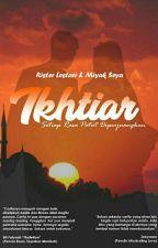 IKHTIAR # (Proses Penerbitan) by RisterL