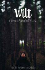 Wilt by Stand_in_the_rain