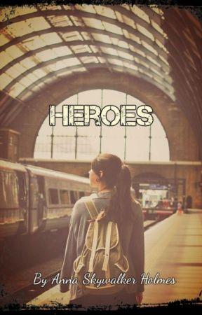 Heroes by AnnaSkywalkerHolmes