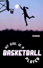 My girl Basketball player by itzmeno