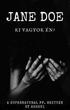 Jane Doe - Ki vagyok én? [SPN] ✓ by Ashen1
