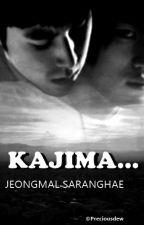 KAJIMA, JEONGMAL SARANGHAE (Sequel Annyeong Yunnie, Saranghae Mianhae) by preciousYunJae