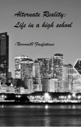 Alternate Reality: Life in a High School (Divergent Fanfic) by nimmie10