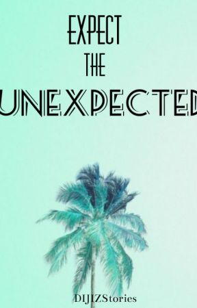 Expect The Unexpected by NZee_loveB