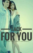 BACK FOR YOU (MayWard) - Completed by MayWard_Sisi