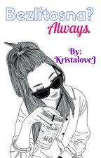 Bezlitosna? Always. by KristaloveJ