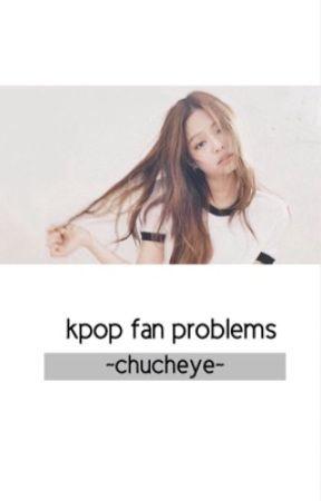 Kpop Fan Problems by chucheye