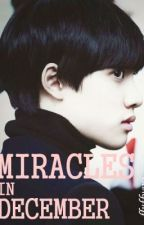 Miracles In December 「EXO fanfic」 by fluffyexo