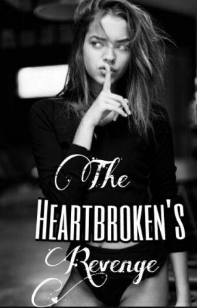 The Heartbroken's Revenge by saadxkl10