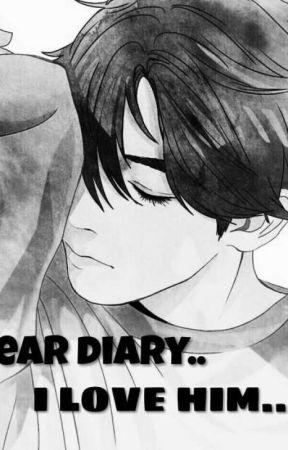 Dear diary..I love him  by dagheu