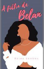 A Princesa de Cristal - A Filha de Belan by ReinaLeiffel