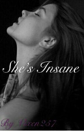 She's Insane by Vixen257