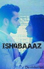 ISHQBAAAZ by nakulmali420