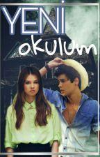Yeni Okulum by writer_girl012